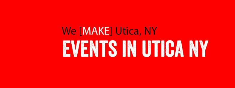 utica ny events